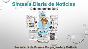 Sntesis Diaria de Noticias 12 de febrero de
