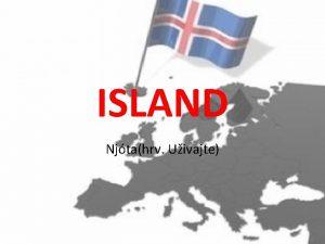 ISLAND Njtahrv Uivajte SADRAJ UVOD ISLAND je republika
