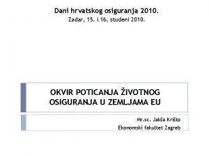 Dani hrvatskog osiguranja 2010 Zadar 15 i 16