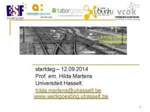 startdag 12 09 2014 Prof em Hilda Martens