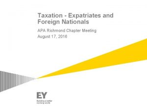 Taxation Expatriates and Foreign Nationals APA Richmond Chapter