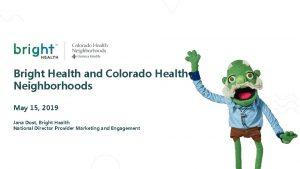 Bright Health and Colorado Health Neighborhoods May 15