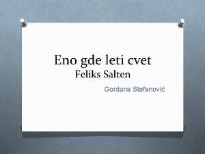 Eno gde leti cvet Feliks Salten Gordana Stefanovi