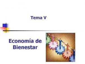 Tema V Economa de Bienestar La Economa del