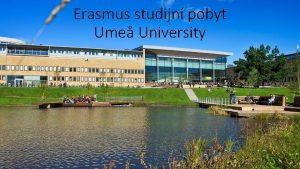 Erasmus studijn pobyt Ume University Dleit dtumy pre