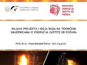 Sveuilite u Zagrebu Graevinski Fakultet NAJAVA PROJEKTA I
