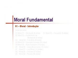 Moral Fundamental 01 Moral Introduo Aulas previstas 01