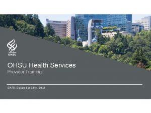 OHSU Health Services OHSU Health Provider Training Services