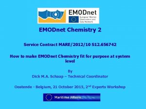 EMODnet Chemistry 2 Service Contract MARE201210 S 12