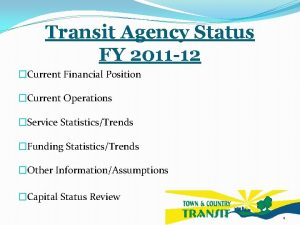 Transit Agency Status FY 2011 12 Current Financial