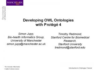 Developing OWL Ontologies with Protg 4 Simon Jupp