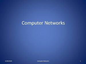 Computer Networks 10302020 Computer Networks 1 Circuit and