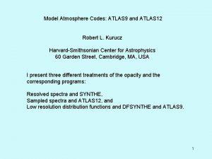 Model Atmosphere Codes ATLAS 9 and ATLAS 12