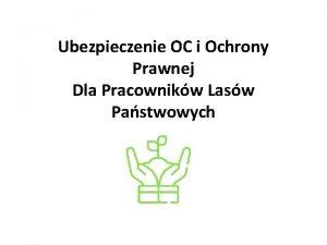 Ubezpieczenie OC i Ochrony Prawnej Dla Pracownikw Lasw