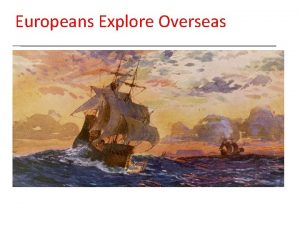 Europeans Explore Overseas New Global Connections 1415 1796