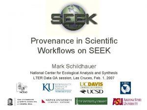 Provenance in Scientific Workflows on SEEK Mark Schildhauer