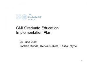 CMI Graduate Education Implementation Plan 25 June 2003