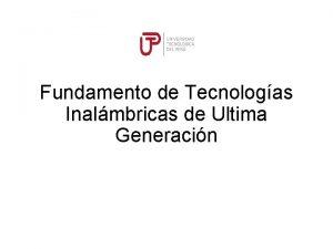 Fundamento de Tecnologas Inalmbricas de Ultima Generacin WIMAX