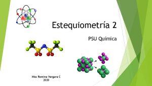 Estequiometra 2 PSU Qumica Miss Romina Vergara C