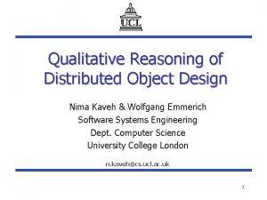 Qualitative Reasoning of Distributed Object Design Nima Kaveh