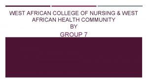 WEST AFRICAN COLLEGE OF NURSING WEST AFRICAN HEALTH