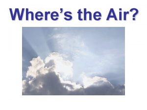 Wheres the Air Investigation 2 Wheres the Air