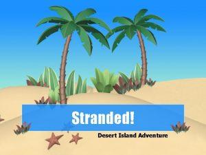 Stranded Desert Island Adventure Whats going on Imagine