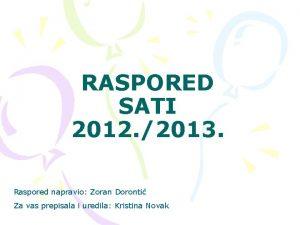 RASPORED SATI 2012 2013 Raspored napravio Zoran Doronti