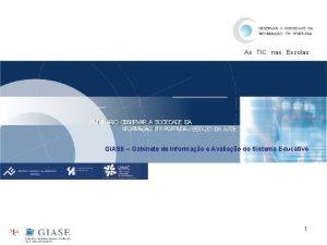 As TIC nas Escolas GIASE Gabinete de Informao