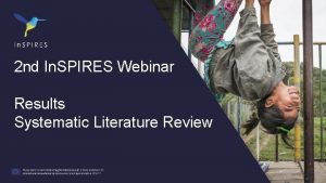 2 nd In SPIRES Webinar Results Systematic Literature