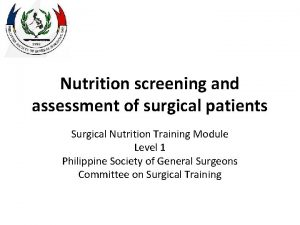 Nutrition screening and assessment of surgical patients Surgical