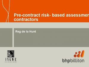 Precontract risk based assessmen contractors Reg de la