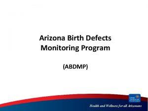 Arizona Birth Defects Monitoring Program ABDMP Health and