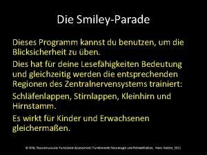 Die SmileyParade Dieses Programm kannst du benutzen um