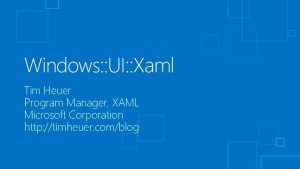 Windows UI Xaml Tim Heuer Program Manager XAML