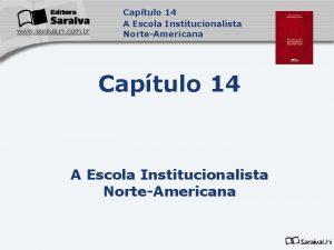 Captulo 14 A Escola Institucionalista NorteAmericana Captulo 14