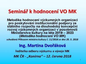 Semin k hodnocen VO MK Metodika hodnocen vzkumnch