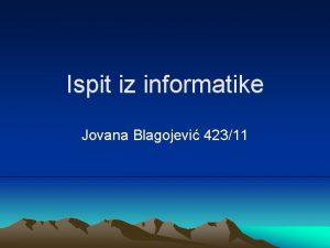 Ispit iz informatike Jovana Blagojevi 42311 Pitanja 1