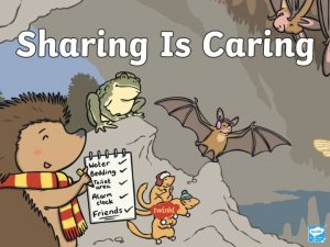 Sharing Is Caring What is sharing Sharing is