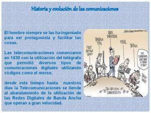 Historia y evolucin de las comunicaciones El hombre