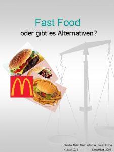 Fast Food oder gibt es Alternativen Sascha Thiel