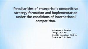 by Anastasiya Pronina Group 09 1 Scientific consultant