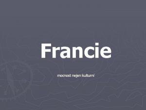 Francie mocnost nejen kulturn Rozloha 547030 km 2