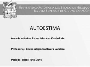 AUTOESTIMA rea Acadmica Licenciatura en Contadura Profesora Emilio
