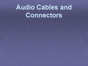 Audio Cables and Connectors Common Audio Cables Balanced