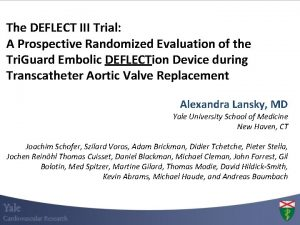 The DEFLECT III Trial A Prospective Randomized Evaluation