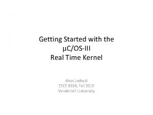 Getting Started with the COSIII Real Time Kernel