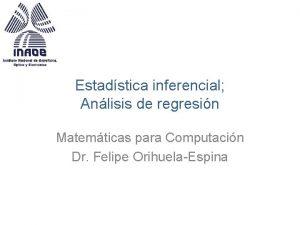 Estadstica inferencial Anlisis de regresin Matemticas para Computacin