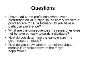 Questions I have had some professors who have