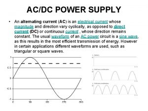 ACDC POWER SUPPLY An alternating current AC is